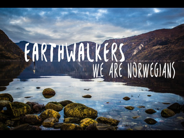 Earthwalkers - We are norwegians