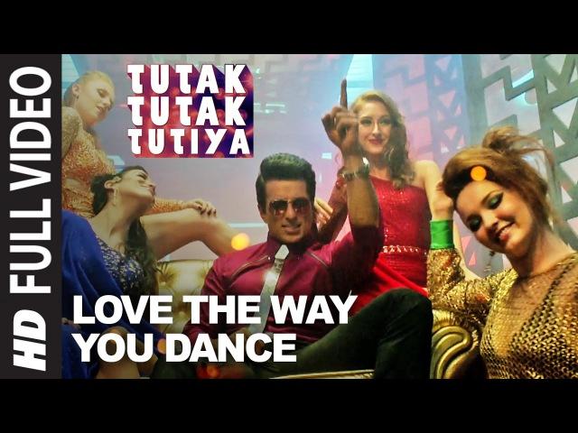 LOVE THE WAY YOU DANCE Full Video Song | Tutak Tutak Tutiya | Prabhudeva | Sonu Sood | Tamannaah