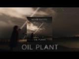 Максим Фадеев  #1 Oil Plant