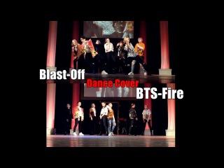 Blast-Off Dance Cover BTS — Fire