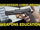 "Dan Wesson 10MM ""BRUIN"" $2200 6.3"" Barrel-High End WeaponsEducation"