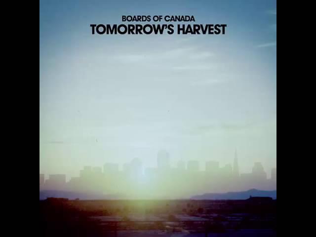 Boards of Canada - Tomorrow's Harvest (2013) - Full Album