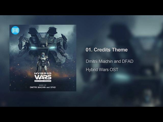Hybrid Wars - Credits Theme   Original Soundtrack by Dmitrii Miachin and DFAD