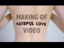 LITTLE BIG - HATEFUL LOVE (Making Of Video)