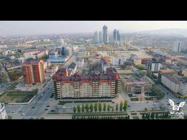 Чечня - Грозный 2016 Aerial Chechnya - Grozny Аэросъемка RC-Park