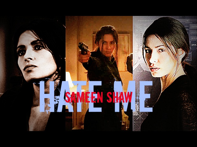 Sameen Shaw || Hate Me || Person of Interest