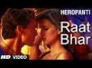 Heropanti Raat Bhar Video Song Tiger Shroff Arijit Singh Shreya Ghoshal
