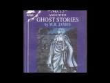 No 13 and other Ghost Stories By Mr JamesMichael Horden reads Ghost Stories by M.R James