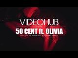 50 Cent feat. Olivia - Candy Shop (Doobious x Bazooka Remix) (VideoHUB) #enjoybeauty