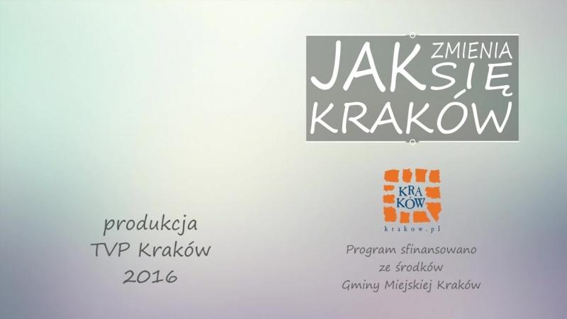 Jak zmienia się Kraków odc. 1