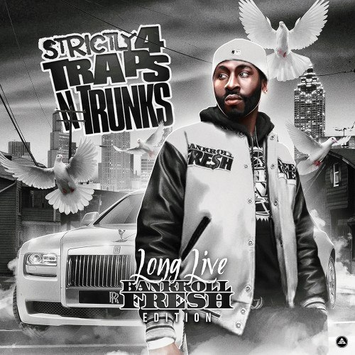 Strictly 4 The Traps N Trunks (Long Live Bankroll Fresh Edition) - 2016