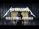 Metallica Here Comes Revenge Official Music Video