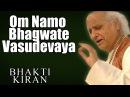 Om Namo Bhagwate Vasudevaya - Pandit Jasraj Album Bhakti Kiran