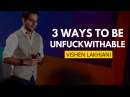 3 Ways To Be Unf*ckwithable | Vishen Lakhiani