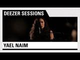 YAEL NAIM - Live Deezer Session