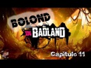 Bolond in BadLand Cap 11
