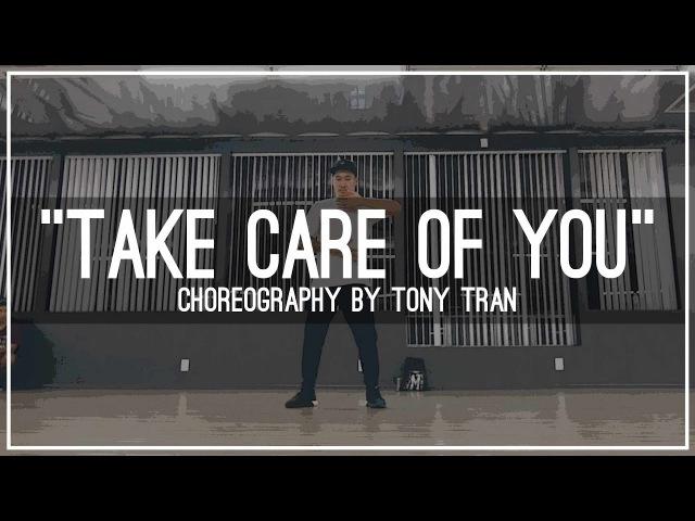 Saje - Take Care Of You | Choreography by Tony Tran