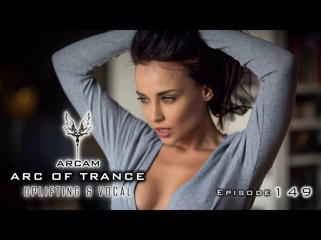 TRANCE MIX149 ☆ Emotional, Uplifting Vocal ♫ Mix by ARCAM | Nov 2016