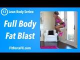 FitForceFX - Full Body Fat Blast - Lean Body Series #13