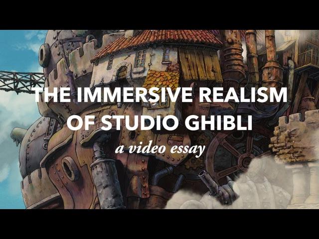 The Immersive Realism of Studio Ghibli