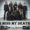 I MISS MY DEATH (gothic doom metal)