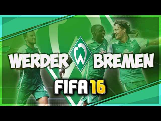 FIFA 16 ✭ КАРЬЕРА ✭ Werder (3) - Открытие Сезона