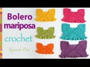 Bolero mariposa para bebitas y niñas tejido a crochet ¡paso a paso