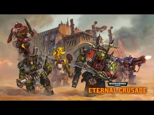 Обзор компьютерной игры Молот Войны 40-го тыс. Вечный крестовый поход: Космические Орки [Space Orks].