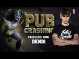 Pubs Crashing: Dendi on Faceless Void vol.1