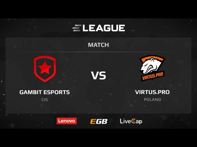 Gambit vs Virtus.Pro, map 2 cbbl, ELEAGUE Season 1