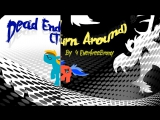 4everfreebrony - Dead End (Turn Around) - MLP Jars Of Clay parody