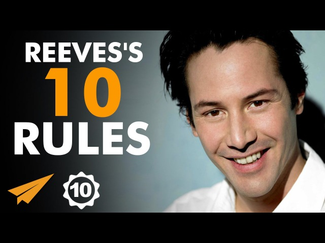 Keanu Reevess Top 10 Rules For Success