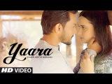 Yaara Video Song | Feat. Aditya Narayan & Evgeniia Belousova | Latest Hindi Song 2016 | T-Series