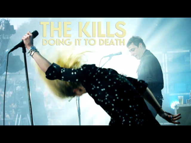 The Kills - Doing it to Death - Live (Eurockéennes 2016)