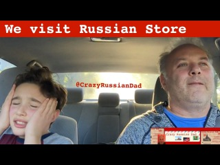 Crazy Russian Dad Visit Russian Store