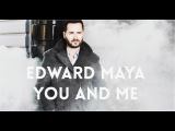 Edward Maya - You And Me (Official Audio )