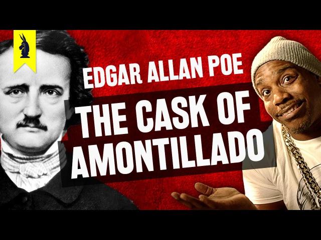 The Cask of Amontillado by Edgar Allan Poe Thug Notes Summary Analysis