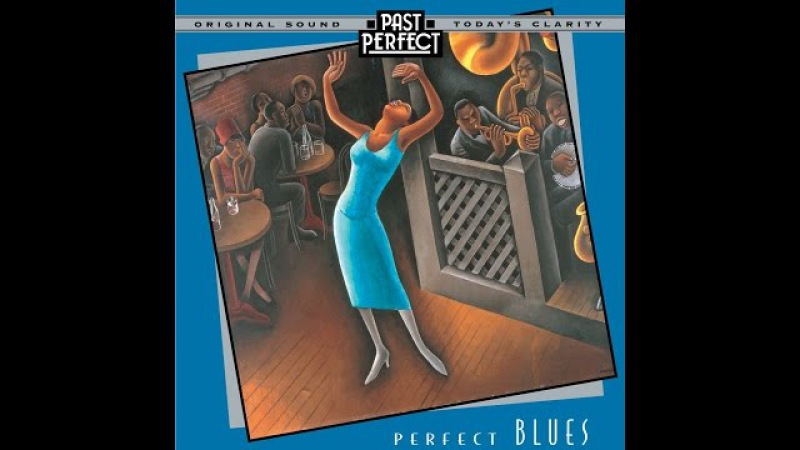 Perfect Blues - 1920s, 30s and 40s Vintage Blues (Past Perfect) [Full Album]