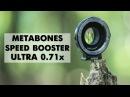 ВОЛШЕБНЫЙ ПЕРЕХОДНИК для объектива Metabones Speed Booster ULTRA 0 71x