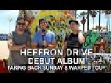 Heffron Drive Talk Debut Album, Taking Back Sunday &amp Warped Tour w @RobertHerrera3