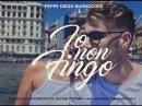 IO NON FINGO - Peppe Diego Buonocore (OFFICIAL VIDEO)
