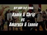 JAM4IK 6.0 * HIP HOP 2x2 Final - Komix & Chris (win) vs Amarock & Loonie