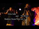Chris Celiz and Tan Brown LIVE at the 3rd Beatbox House Party
