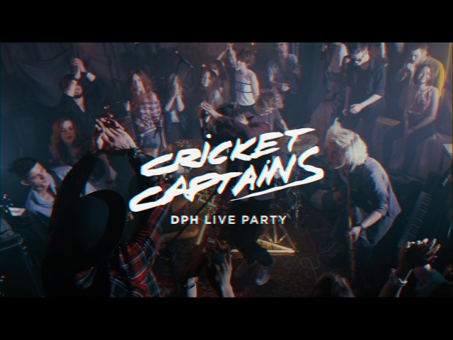 Cricket Captains - DPH Live Party (Official Video)