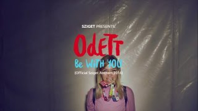 Odett: Be with you - Sziget 2016 Anthem