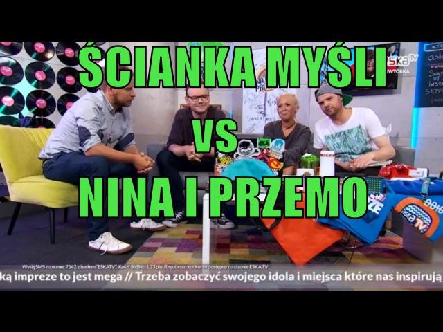 Nina i Przemo vs Ścianka Myśli