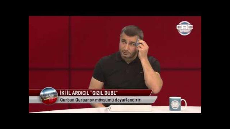 Üçüncü hissə 27 05 2016 Qurban Qurbanov CBC Sport