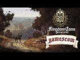 Kingdom Come: Deliverance - Геймплей с Gamescom (на русском)