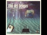 Club des Belugas feat. Anna.Luca - Please don't tease