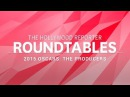 Emma Thomas, Marc Platt, John Lesher and More Producers on THR's Roundtables | Oscars 2015